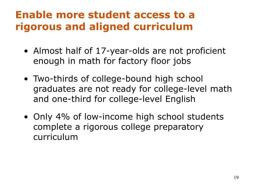 Enable more student access to a rigorous and aligned curriculum