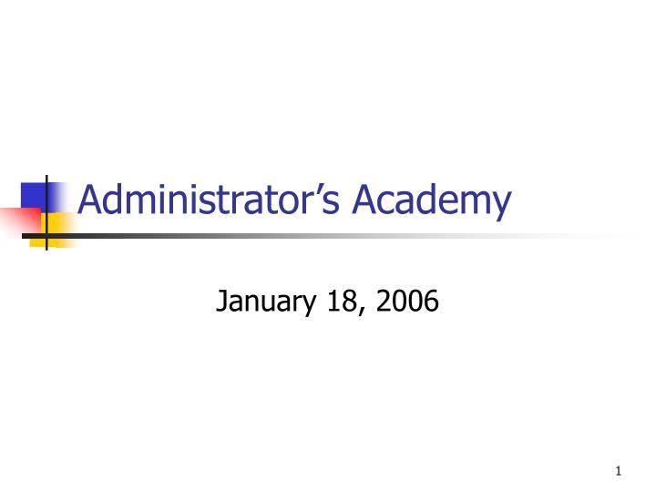 Administrator s academy
