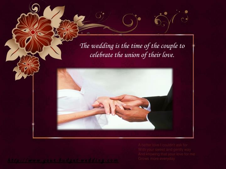 The wedding is the time of the couple to celebrate the union of their love.