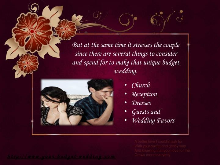 But at the same time it stresses the couple since there are several things to consider and spend for...