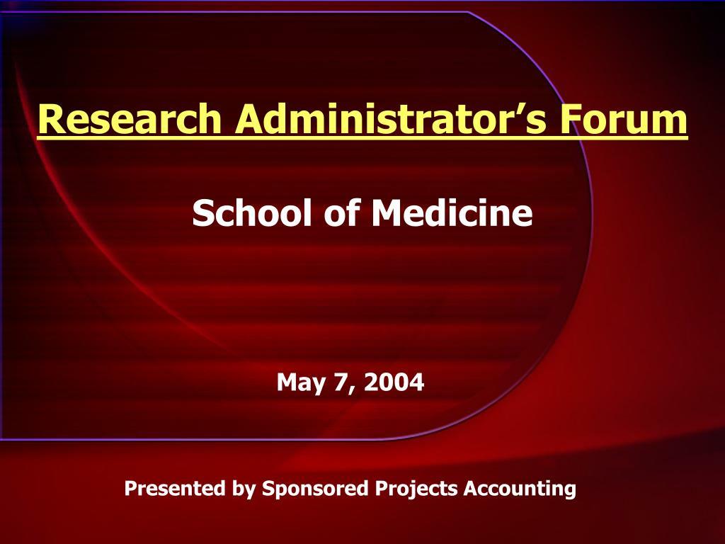 research administrator s forum school of medicine