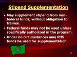 stipend supplementation