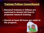 trainee fellow commitment