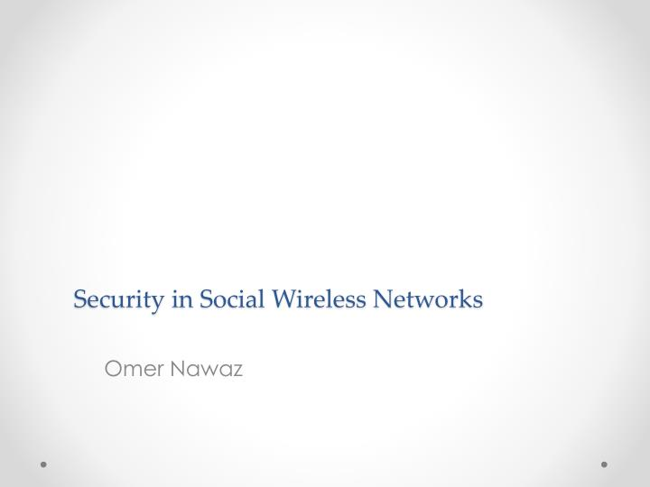 security in social wireless networks n.