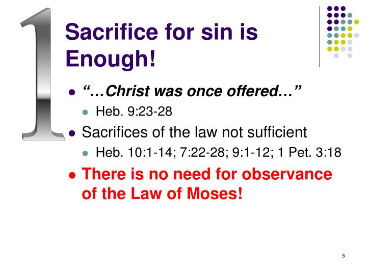 Sacrifice for sin is Enough!