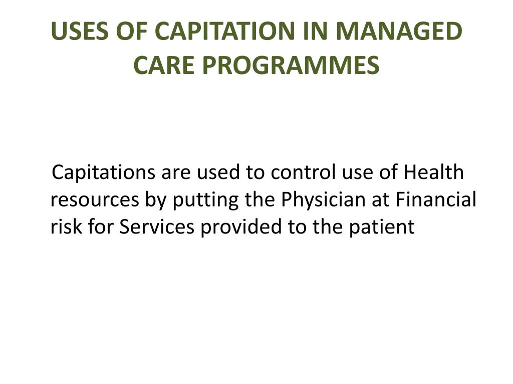 USES OF CAPITATION IN MANAGED CARE PROGRAMMES
