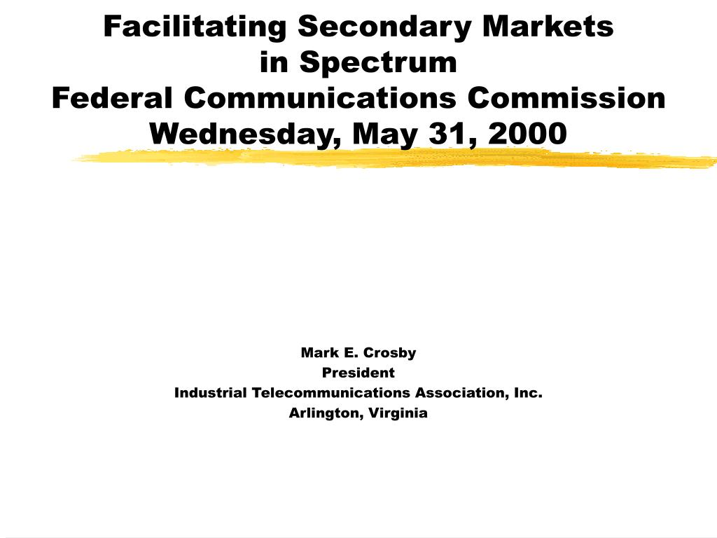 facilitating secondary markets in spectrum federal communications commission wednesday may 31 2000