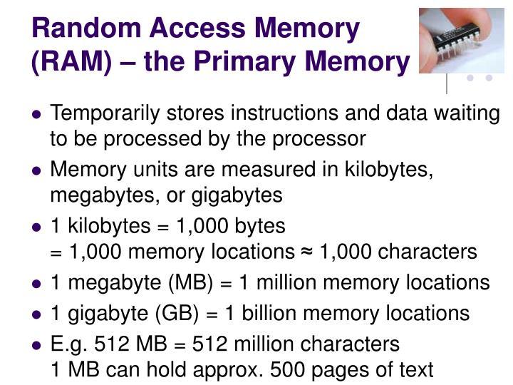 Random Access Memory (RAM) – the Primary Memory