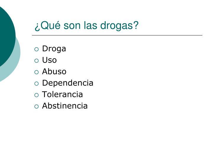 ¿Qué son las drogas?