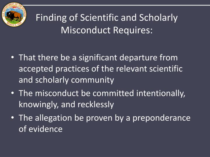 Finding of Scientific and Scholarly Misconduct Requires: