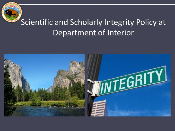 Scientific and scholarly integrity policy at department of interior