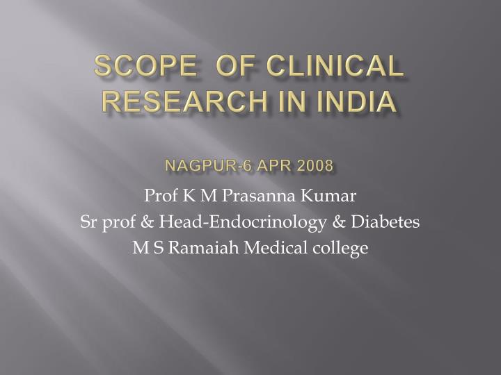 Scope of clinical research in india nagpur 6 apr 2008