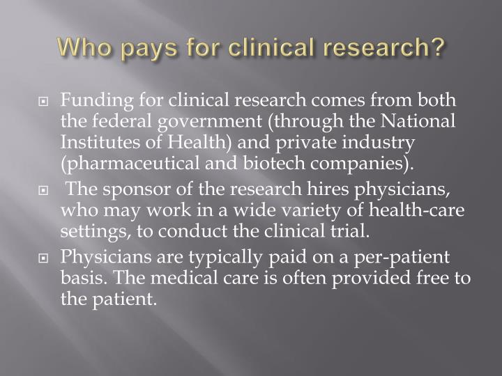 Who pays for clinical research?