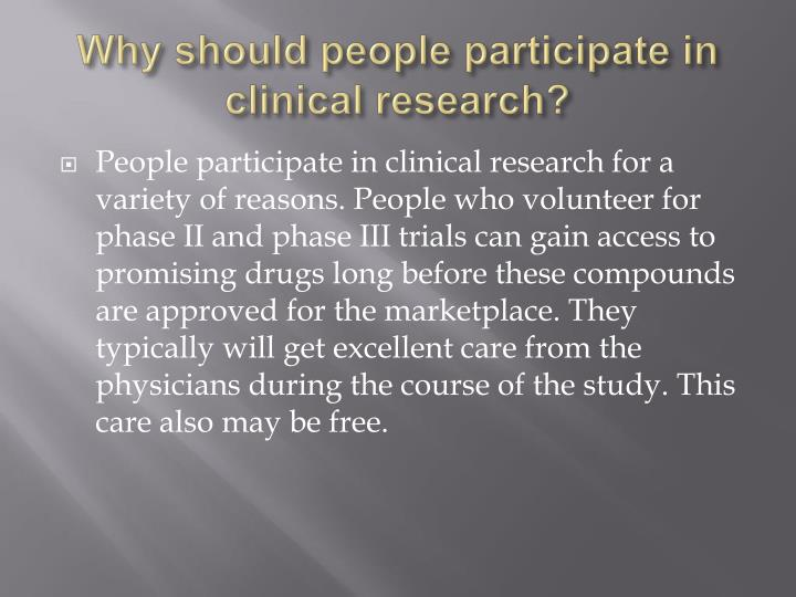 Why should people participate in clinical research?