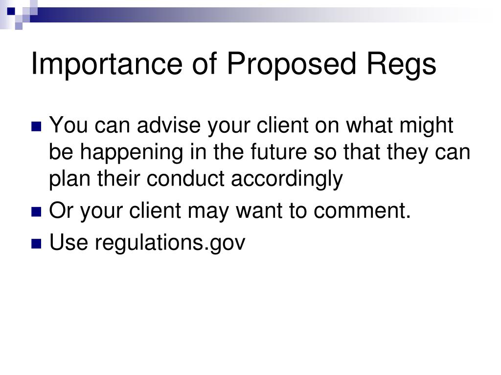Importance of Proposed Regs