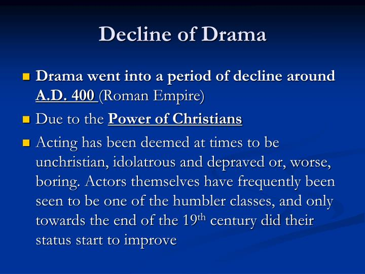 Decline of Drama