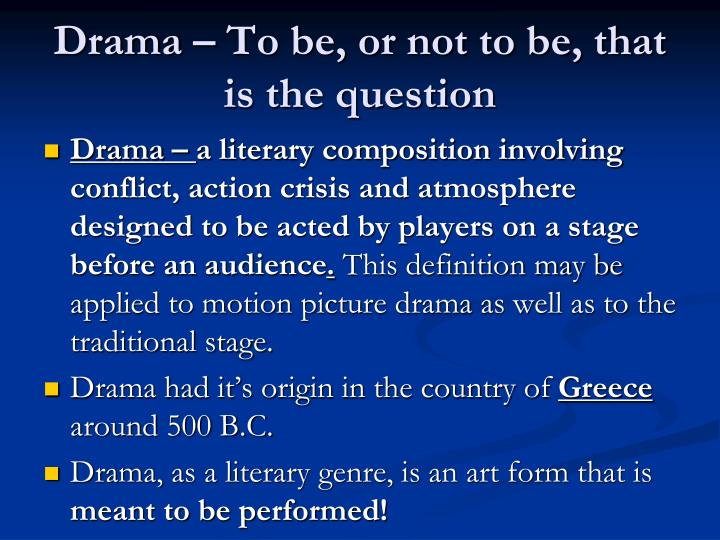 Drama to be or not to be that is the question