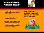 new covenant raisin bread