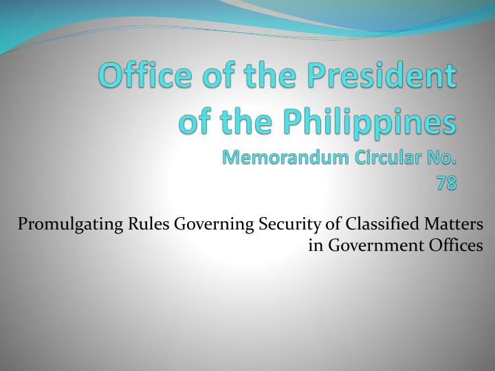 Office of the president of the philippines memorandum circular no 78