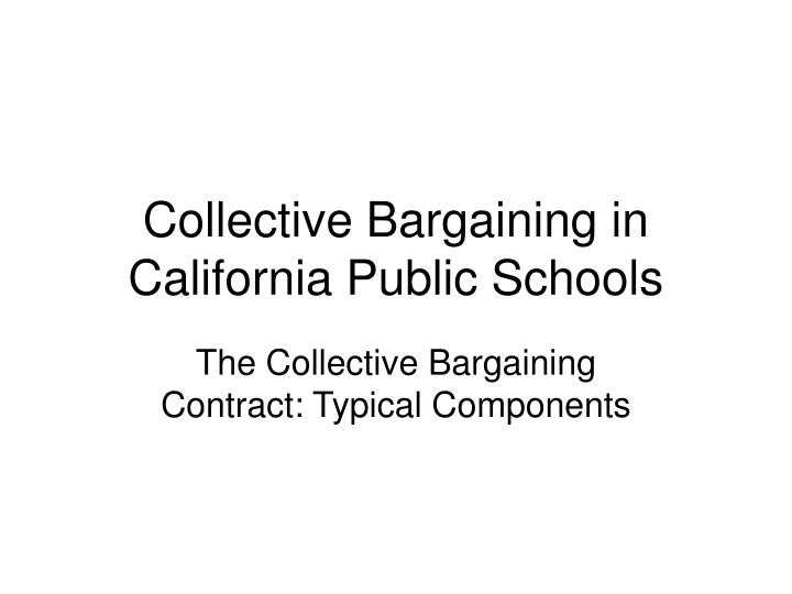 Ppt Collective Bargaining In California Public Schools Powerpoint