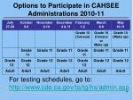 options to participate in cahsee administrations 2010 11