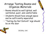arrange testing rooms and organize materials