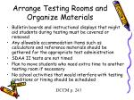 arrange testing rooms and organize materials21
