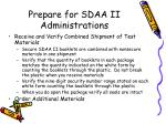 prepare for sdaa ii administrations