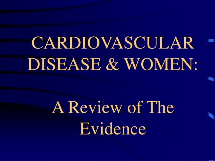 cardiovascular disease women a review of the evidence n.