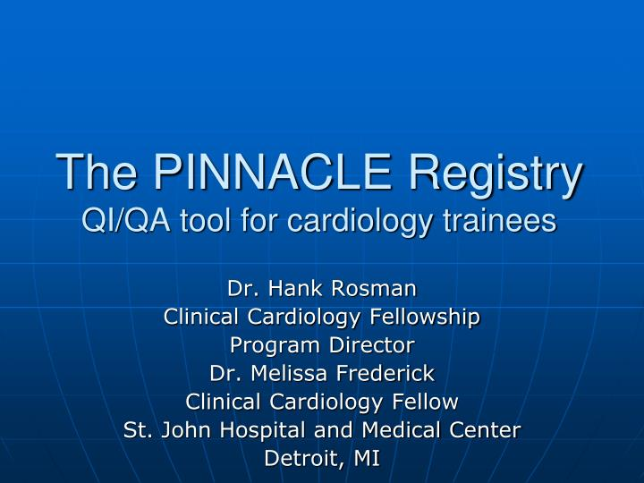 PPT - The PINNACLE Registry QI/QA tool for cardiology