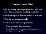 correctness first
