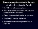 premature optimization is the root of all evil donald knuth