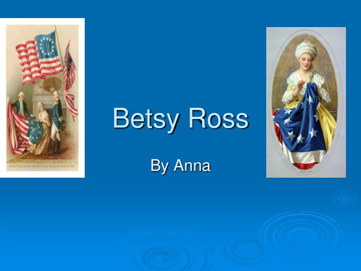 an introduction to the life of betsy ross Resources: faqs educational resources did betsy ross make this flag preservation includes preventive measures to extend the life of an object for display.