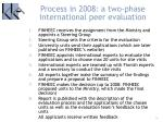 process in 2008 a two phase international peer evaluation