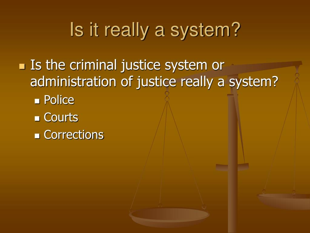 Is it really a system?