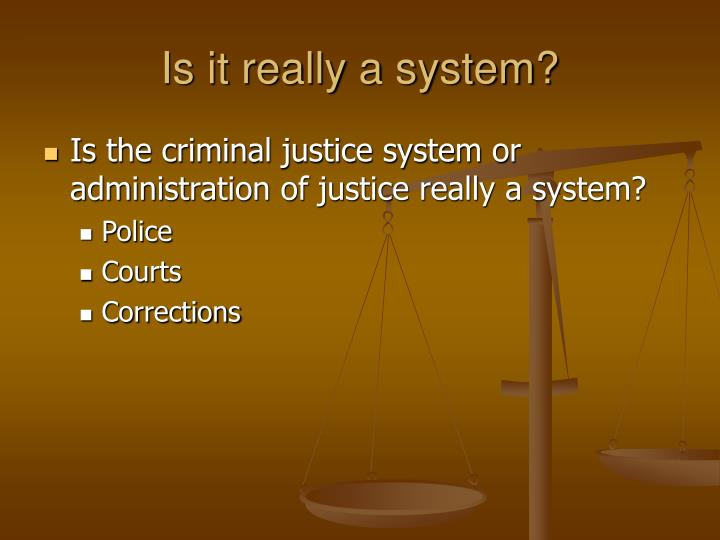 Is it really a system