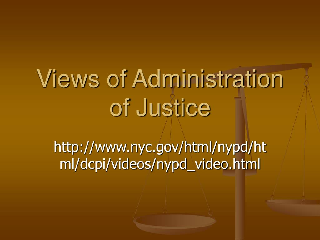 views of administration of justice l.