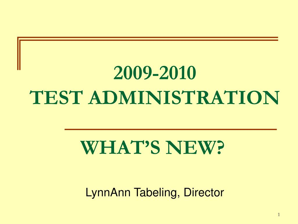 2009 2010 test administration what s new l.
