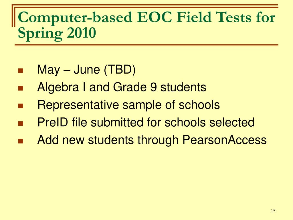 Computer-based EOC Field Tests for Spring 2010
