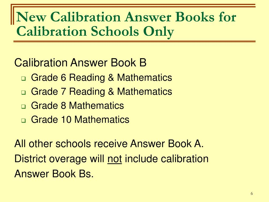 New Calibration Answer Books for Calibration Schools Only