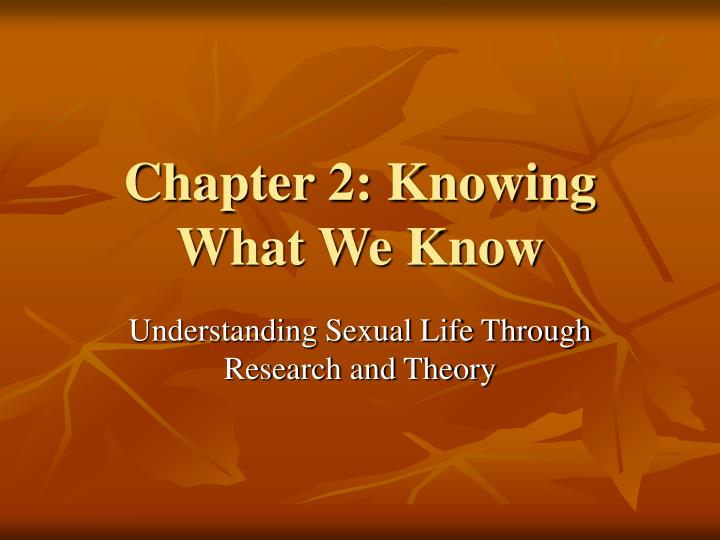 Chapter 2: Knowing What We Know