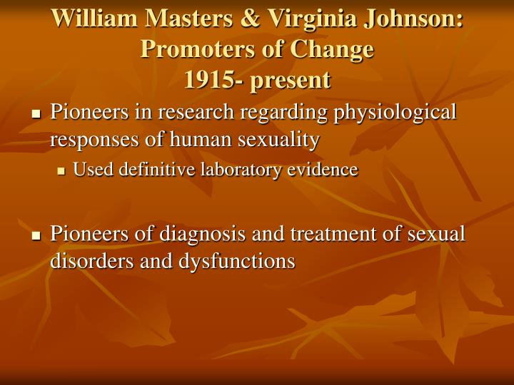 William Masters & Virginia Johnson: Promoters of Change