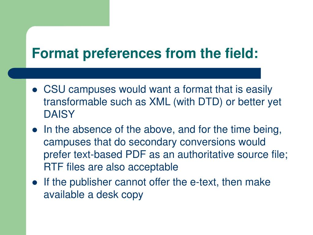 Format preferences from the field: