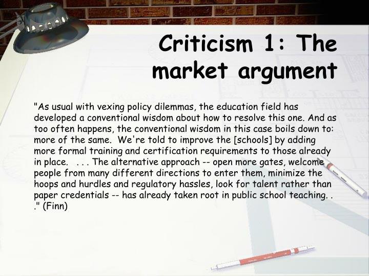 Criticism 1: The market argument