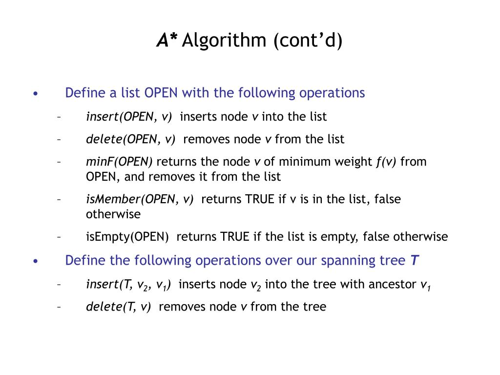 Define a list OPEN with the following operations