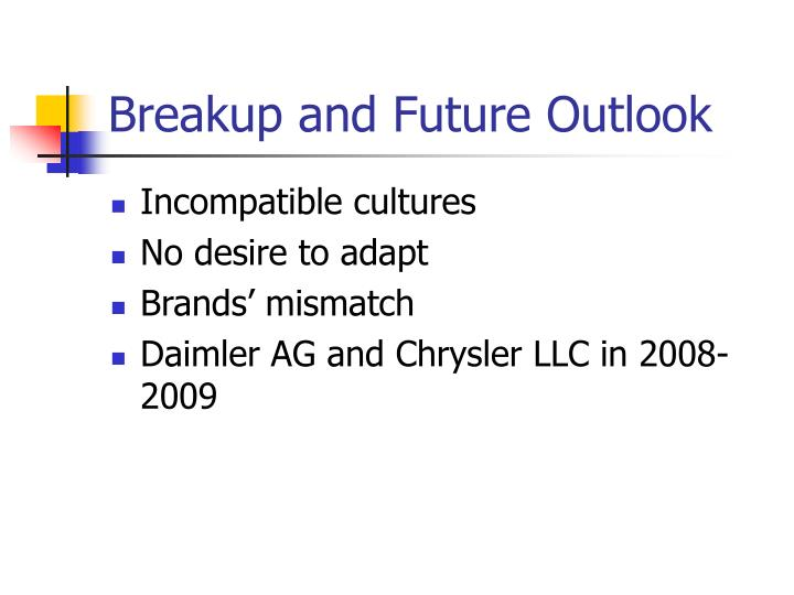 Breakup and Future Outlook