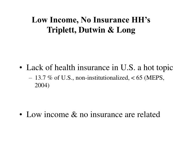 Low Income, No Insurance HH's