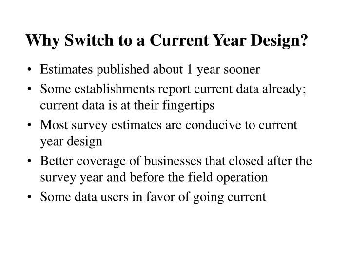 Why Switch to a Current Year Design?
