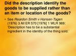 did the description identify the goods to be supplied rather than an item or location of the goods