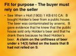 fit for purpose the buyer must rely on the seller